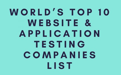 World's Top 10 Website & Application Testing Companies List