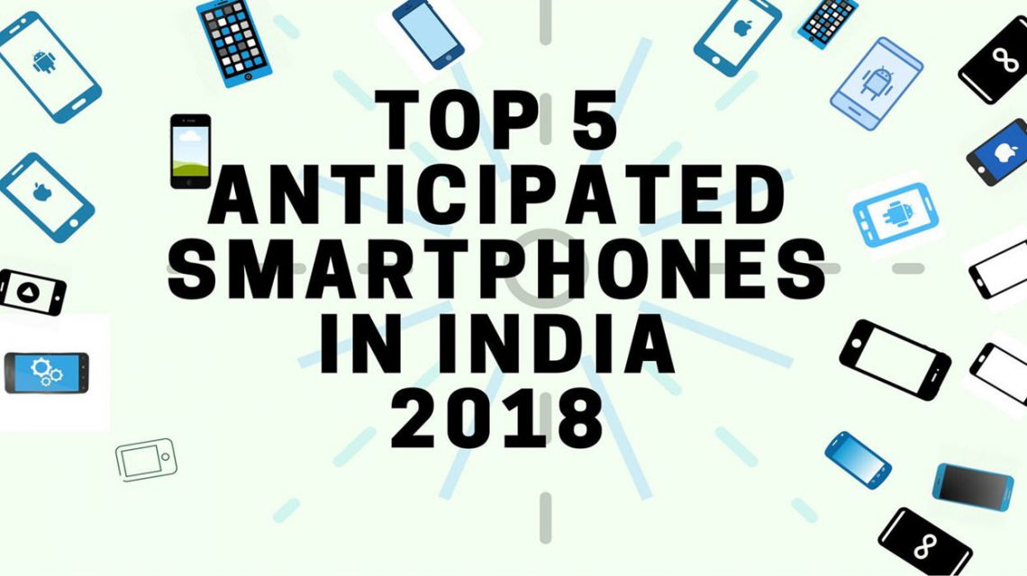 Upcomming Smartphones In India 2018