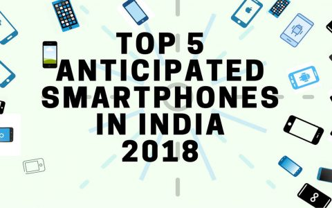 Upcomming Smartphones In India 2018