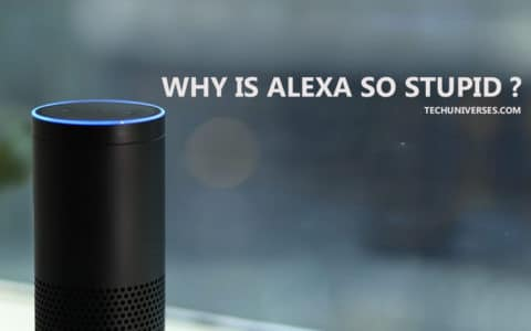 why is alexa so stupid